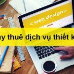 Tự làm hay thuê dịch vụ thiết kế website