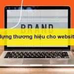 cách xây dựng thương hiệu cho website